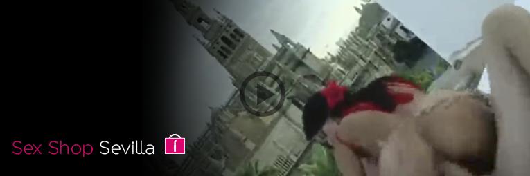 vídeos porno en Sevilla